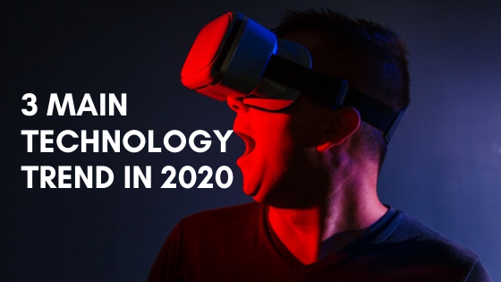 3 main technology trends in 2020