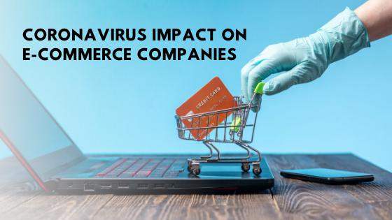 Coronavirus Impact on E-commerce Companies